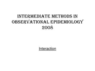 Intermediate methods in observational epidemiology 2008