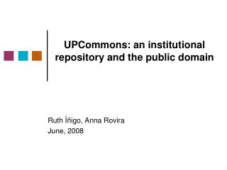 UPCommons: an institutional repository and the public domain