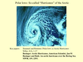 "Polar lows: So-called ""Hurricanes"" of the Arctic"