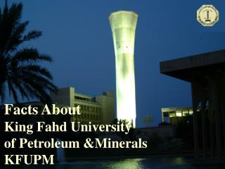 Facts About King Fahd University  of Petroleum &Minerals KFUPM