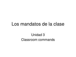 Los mandatos de la clase