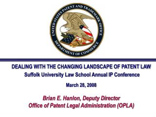 DEALING WITH THE CHANGING LANDSCAPE OF PATENT LAW