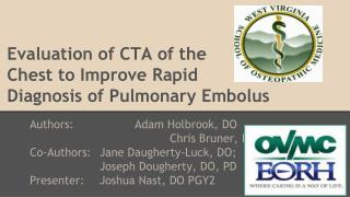 Evaluation of CTA of the  Chest to Improve Rapid  Diagnosis of Pulmonary Embolus