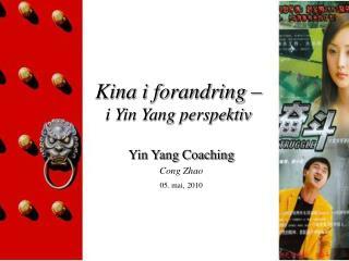 Kina i forandring    i Yin Yang perspektiv