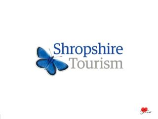 Shropshire Tourism AGM 2014 Simon McCloy Chief Executive