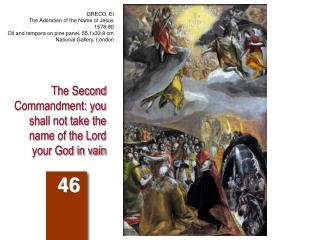 The Second Commandment: you shall not take the name of the Lord your God in vain
