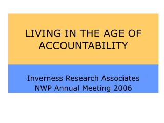 LIVING IN THE AGE OF ACCOUNTABILITY
