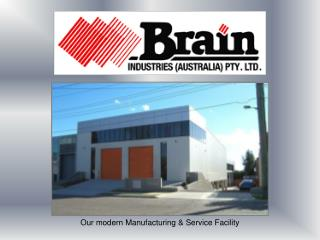 Our modern Manufacturing & Service Facility