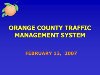 ORANGE COUNTY TRAFFIC MANAGEMENT SYSTEM