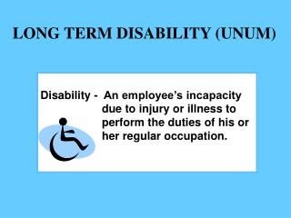 LONG TERM DISABILITY (UNUM)