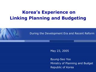 Korea�s Experience on  Linking Planning and Budgeting