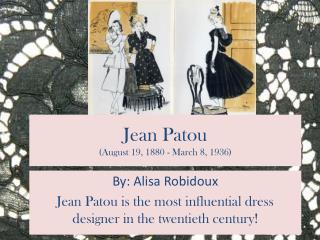 Jean  Patou ( August 19, 1880 - March 8, 1936)