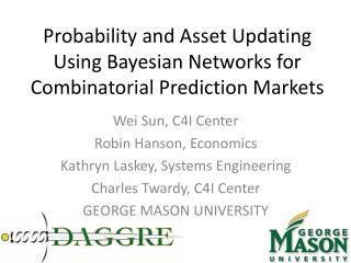 Probability and Asset Updating Using Bayesian Networks for  Combinatorial Prediction Markets