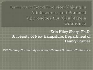 Erin Hiley Sharp, Ph.D. University of New Hampshire, Department of Family Studies