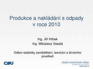 Produkce a nakládání s odpady v roce 2010