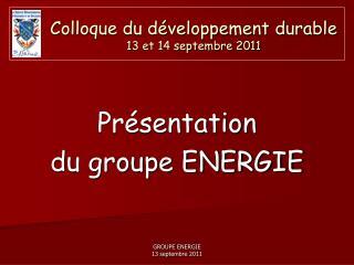 Colloque du d�veloppement durable 13 et 14 septembre 2011