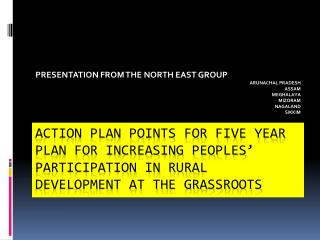ACTION PLAN POINTS FOR FIVE YEAR PLAN FOR INCREASING PEOPLES  PARTICIPATION IN RURAL DEVELOPMENT AT THE GRASSROOTS