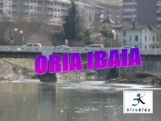 ORIA IBAIA