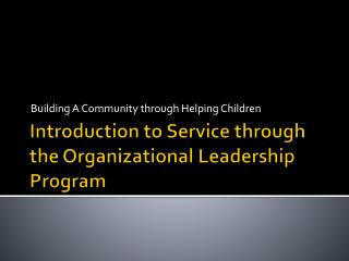 Introduction to Service through the Organizational Leadership Program