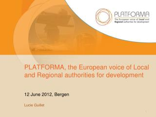 PLATFORMA, the  European voice  of Local and  Regional authorities  for  development