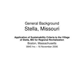 General Background Stella, Missouri