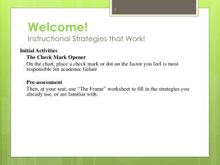 Welcome! Instructional Strategies that Work!