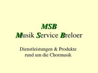 MSB M usik  S ervice  B reloer