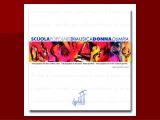 SCUOLA POPOLARE  DI MUSICA DONNA OLIMPIA (a.s. 2007/2008 e 2008/2009)