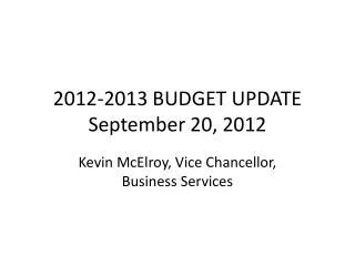 2012-2013 BUDGET UPDATE September 20, 2012