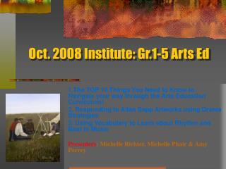 Oct. 2008 Institute: Gr.1-5 Arts Ed