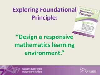 "Exploring Foundational Principle: ""Design a responsive mathematics learning environment."""
