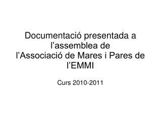 Documentació presentada a l'assemblea de  l'Associació de Mares i Pares de l'EMMI