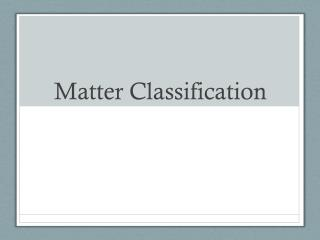 Matter Classification