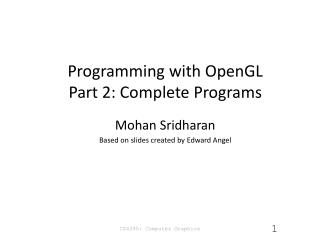 Programming with OpenGL Part 2: Complete Programs