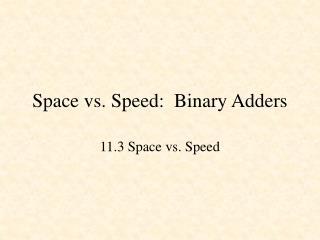 Space vs. Speed:  Binary Adders