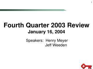 Fourth Quarter 2003 Review January 16, 2004