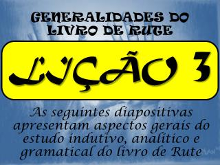 GENERALIDADES  DO LIVRO  DE  RUTE