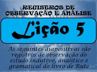 REGISTROS DE  OBSERVAÇÃO E ANÁLISE