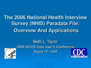 The 2006 National Health Interview Survey (NHIS) Paradata File:  Overview And Applications