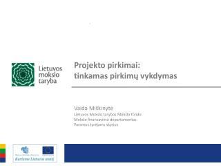 Projekto pirkimai:  tinkamas pirkimų vykdymas