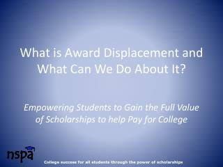 What is Award Displacement and What Can We Do About It?