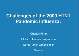 Challenges of the 2009 H1N1 Pandemic Influenza: