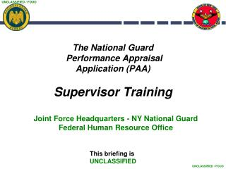 The National Guard  Performance Appraisal  Application (PAA)  Supervisor  Training