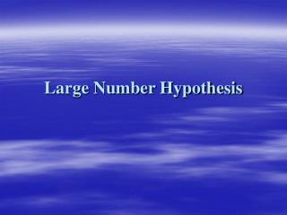 Large Number Hypothesis