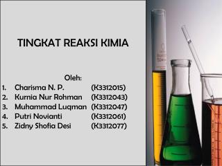 TINGKAT REAKSI KIMIA Oleh : Charisma N. P.(K3312015) Kurnia Nur Rohman (K3312043)