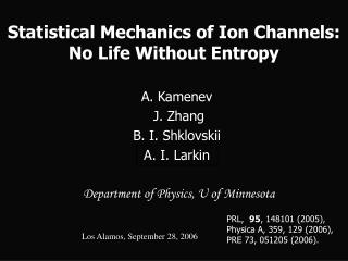 Statistical Mechanics of Ion Channels:  No Life Without Entropy