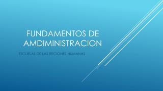 FUNDAMENTOS DE AMDIMINISTRACION