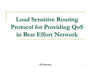 Load Sensitive Routing Protocol for Providing QoS in Best Effort Network