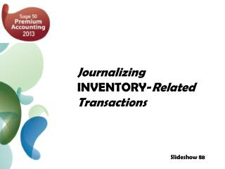 Journalizing INVENTORY- Related Transactions