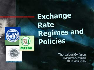 Exchange Rate Regimes and Policies